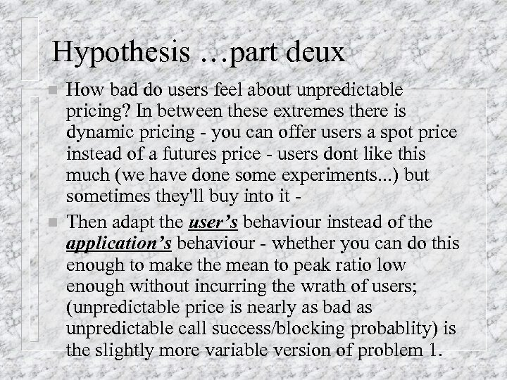 Hypothesis …part deux n n How bad do users feel about unpredictable pricing? In