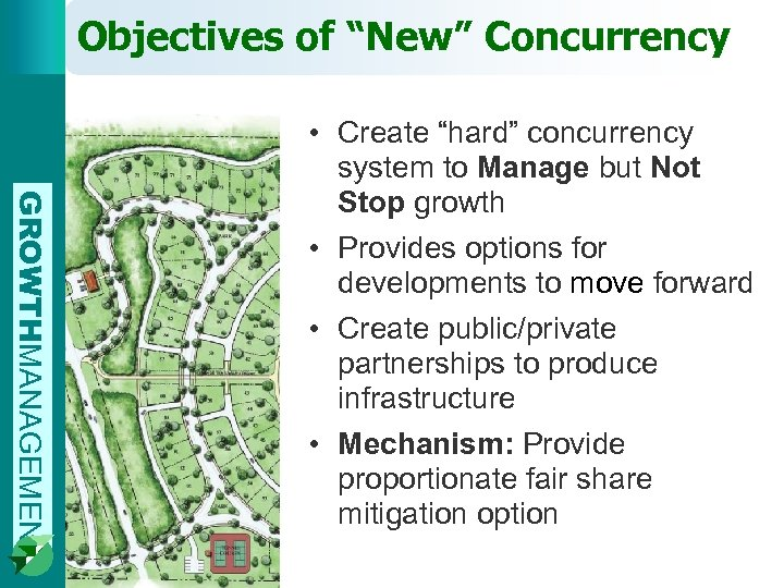 "Objectives of ""New"" Concurrency GROWTHMANAGEMENT • Create ""hard"" concurrency system to Manage but Not"