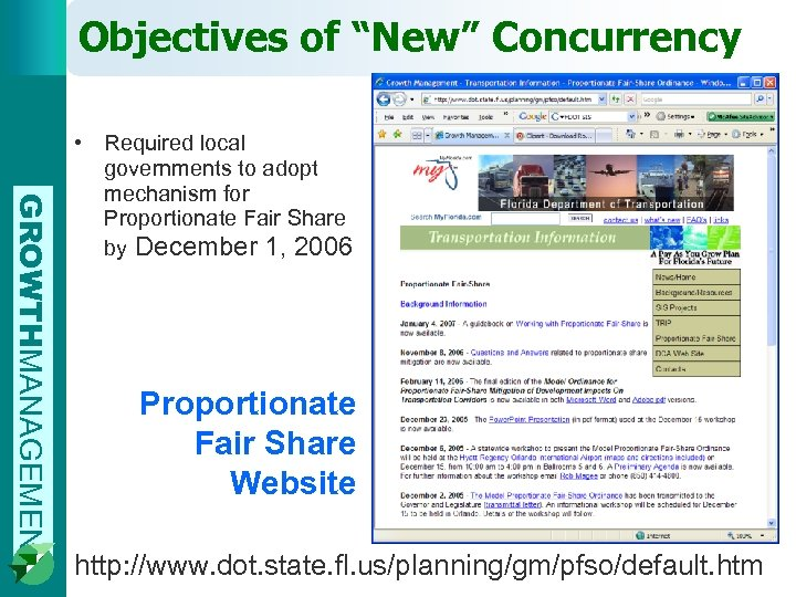 "Objectives of ""New"" Concurrency GROWTHMANAGEMENT • Required local governments to adopt mechanism for Proportionate"