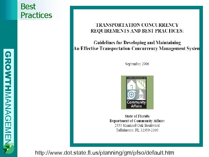 Best Practices GROWTHMANAGEMENT http: //www. dot. state. fl. us/planning/gm/pfso/default. htm
