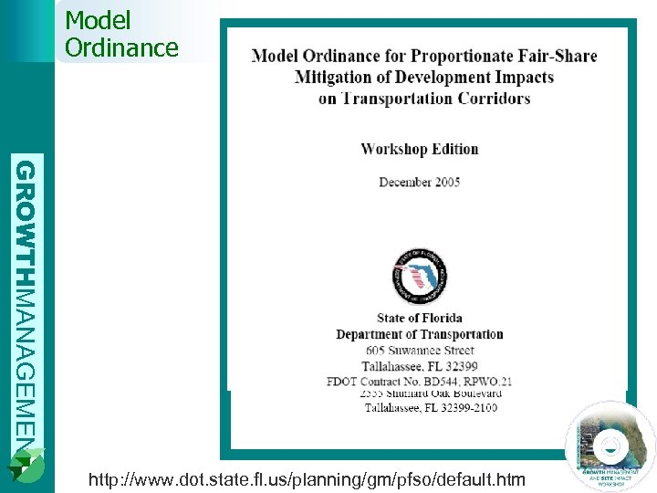 Model Ordinance GROWTHMANAGEMENT http: //www. dot. state. fl. us/planning/gm/pfso/default. htm