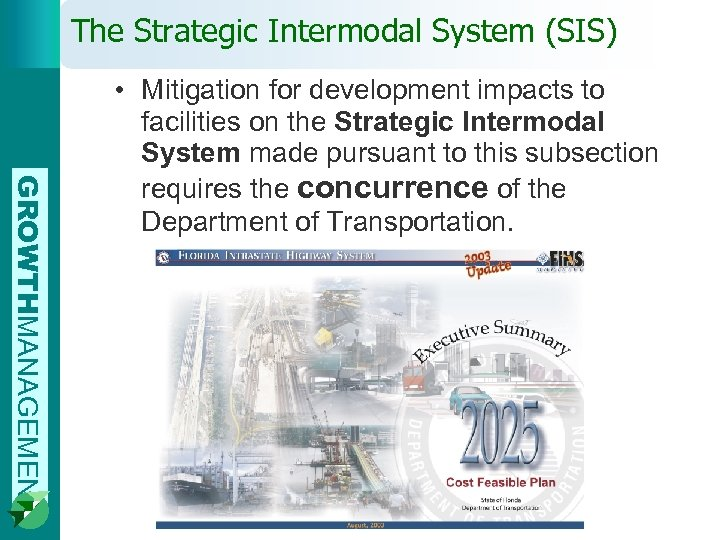 The Strategic Intermodal System (SIS) GROWTHMANAGEMENT • Mitigation for development impacts to facilities on