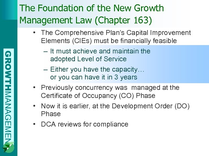 The Foundation of the New Growth Management Law (Chapter 163) GROWTHMANAGEMENT • The Comprehensive