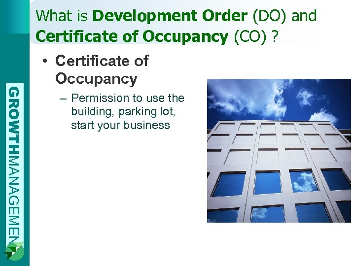 What is Development Order (DO) and Certificate of Occupancy (CO) ? GROWTHMANAGEMENT • Certificate