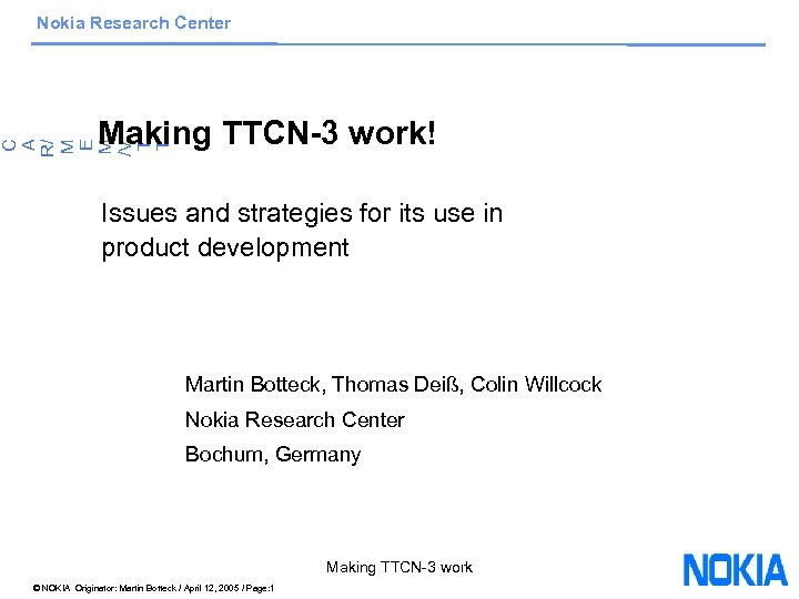 Nokia Research Center C A R/ M E M /V T T Making TTCN-3