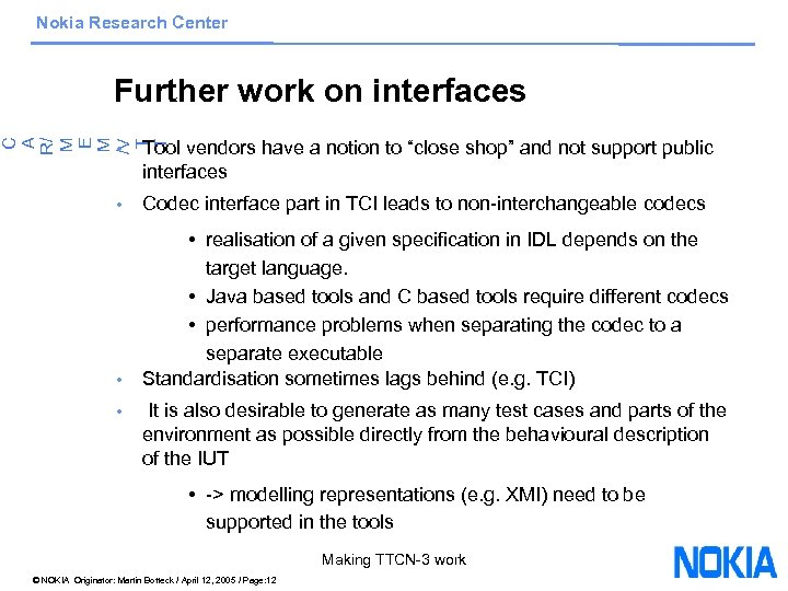 """Nokia Research Center Further work on interfaces Tool vendors have a notion to """"close"""