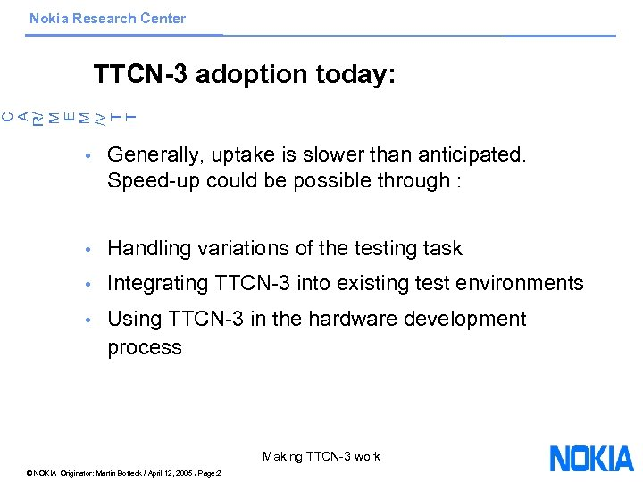 Nokia Research Center C A R/ M E M /V T T TTCN-3 adoption