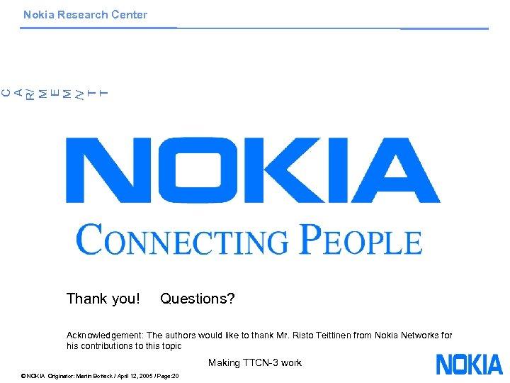 C A R/ M E M /V T T Nokia Research Center Thank you!