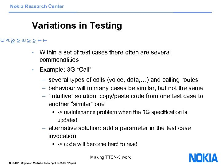 Nokia Research Center C A R/ M E M /V T T Variations in