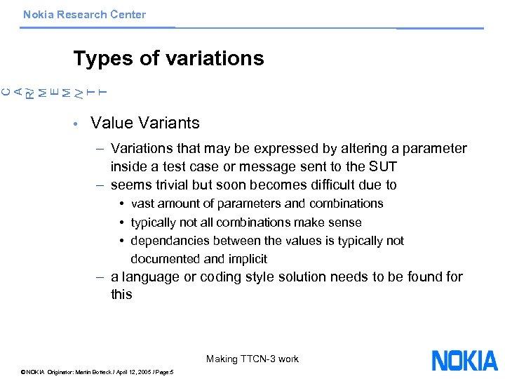 Nokia Research Center C A R/ M E M /V T T Types of