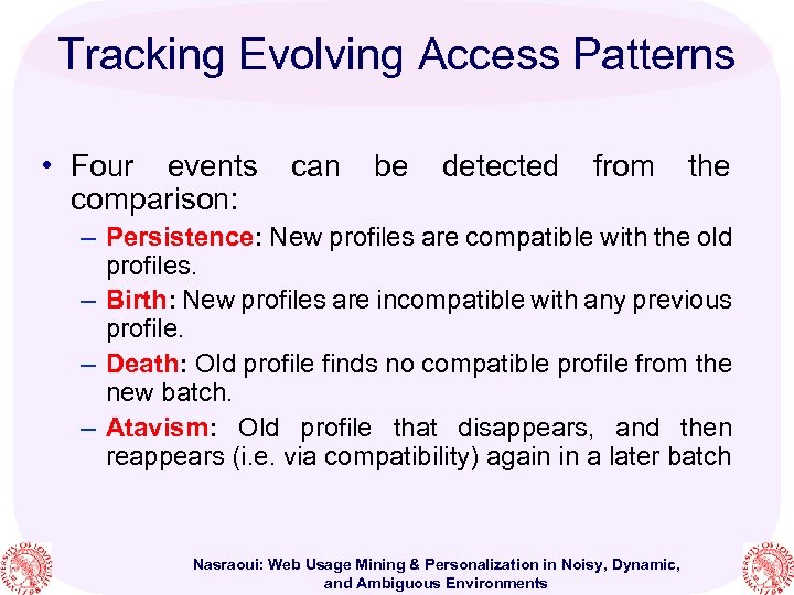 Tracking Evolving Access Patterns • Four events can be detected from the comparison: –
