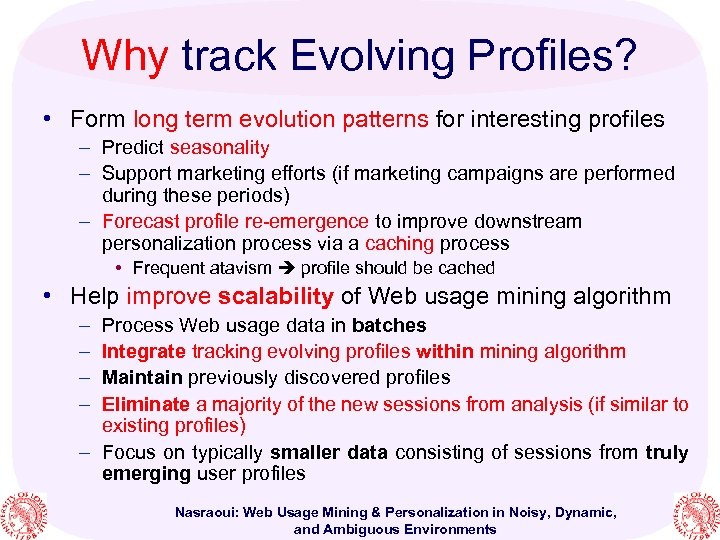 Why track Evolving Profiles? • Form long term evolution patterns for interesting profiles –