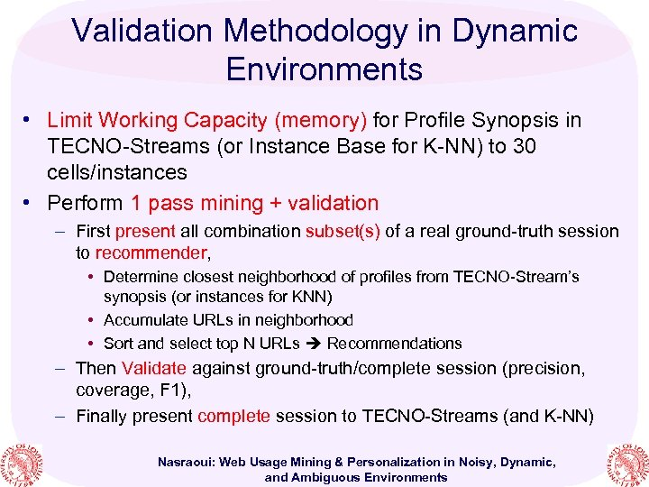 Validation Methodology in Dynamic Environments • Limit Working Capacity (memory) for Profile Synopsis in