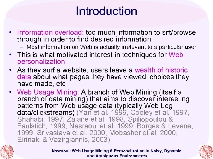 Introduction • Information overload: too much information to sift/browse through in order to find