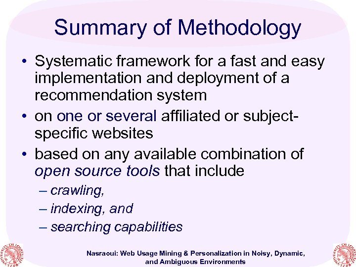 Summary of Methodology • Systematic framework for a fast and easy implementation and deployment