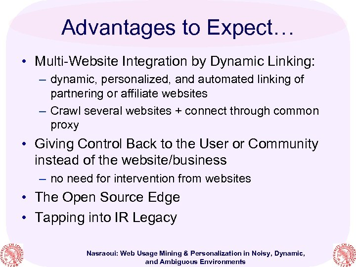 Advantages to Expect… • Multi-Website Integration by Dynamic Linking: – dynamic, personalized, and automated