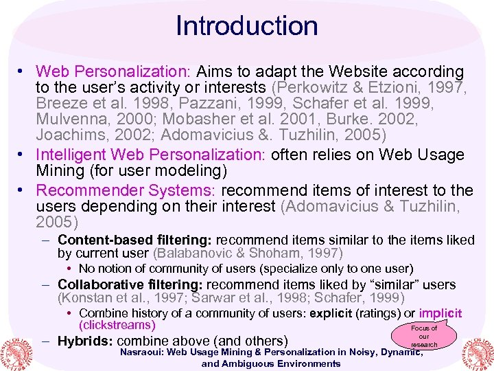 Introduction • Web Personalization: Aims to adapt the Website according to the user's activity