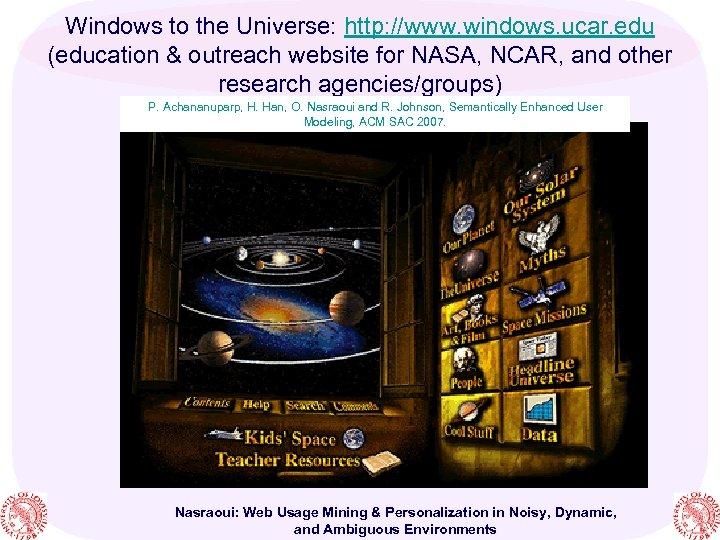 Windows to the Universe: http: //www. windows. ucar. edu (education & outreach website for