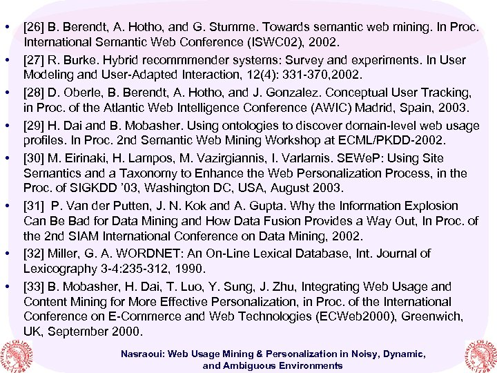 • • [26] B. Berendt, A. Hotho, and G. Stumme. Towards semantic web
