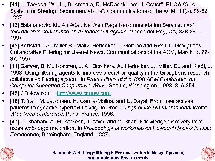 • • [41] L. Terveen, W. Hill, B. Amento, D. Mc. Donald, and