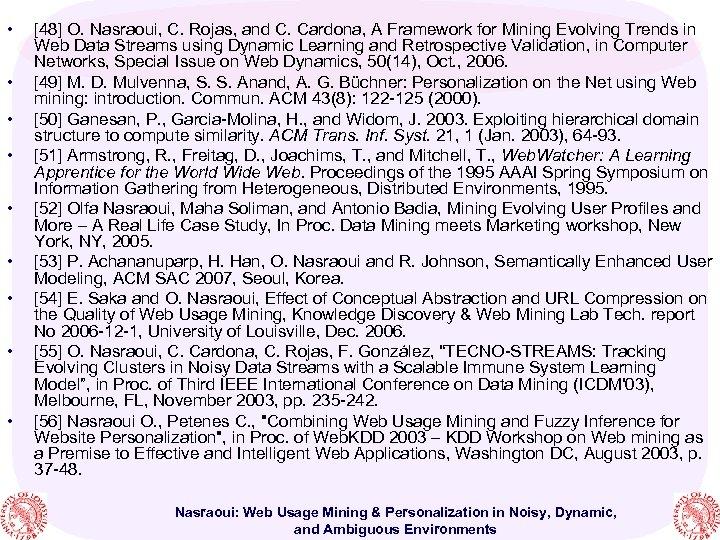 • • • [48] O. Nasraoui, C. Rojas, and C. Cardona, A Framework