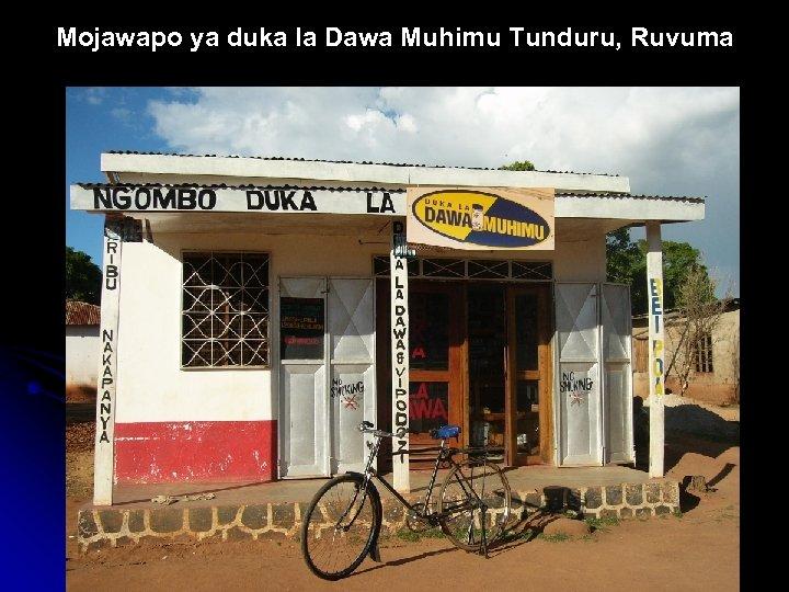 Mojawapo ya duka la Dawa Muhimu Tunduru, Ruvuma
