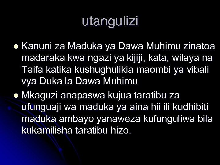 utangulizi Kanuni za Maduka ya Dawa Muhimu zinatoa madaraka kwa ngazi ya kijiji, kata,