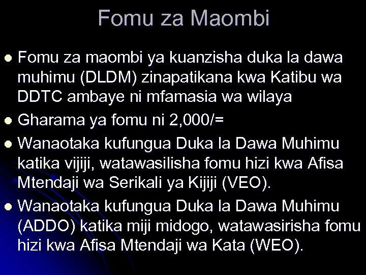 Fomu za Maombi Fomu za maombi ya kuanzisha duka la dawa muhimu (DLDM) zinapatikana
