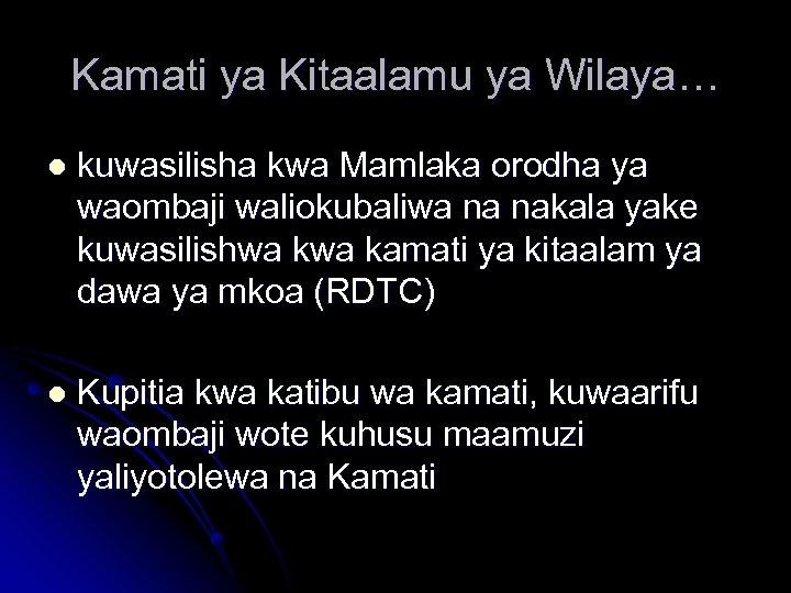 Kamati ya Kitaalamu ya Wilaya… l kuwasilisha kwa Mamlaka orodha ya waombaji waliokubaliwa na