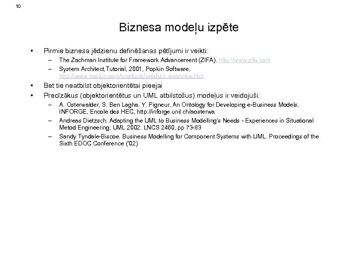 10 Biznesa modeļu izpēte • Pirmie biznesa jēdzienu definēšanas pētījumi ir veikti: – –