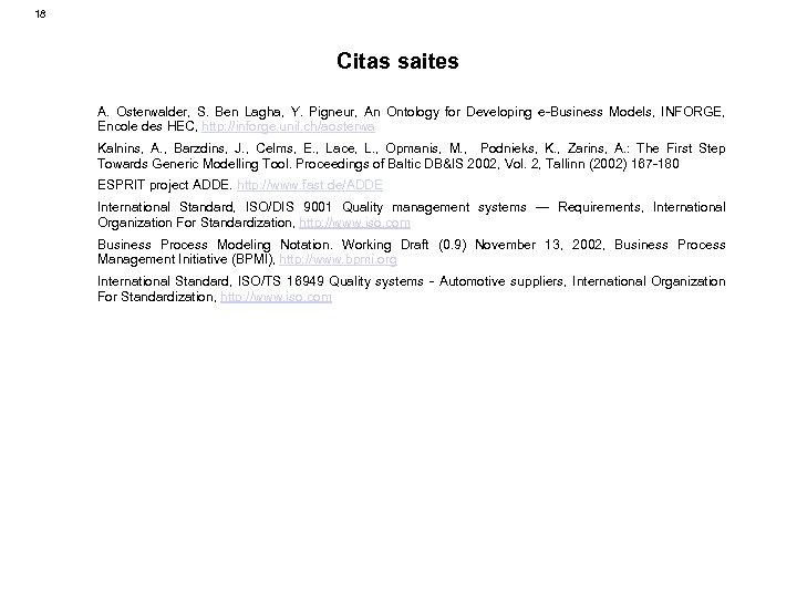 18 Citas saites A. Osterwalder, S. Ben Lagha, Y. Pigneur, An Ontology for Developing