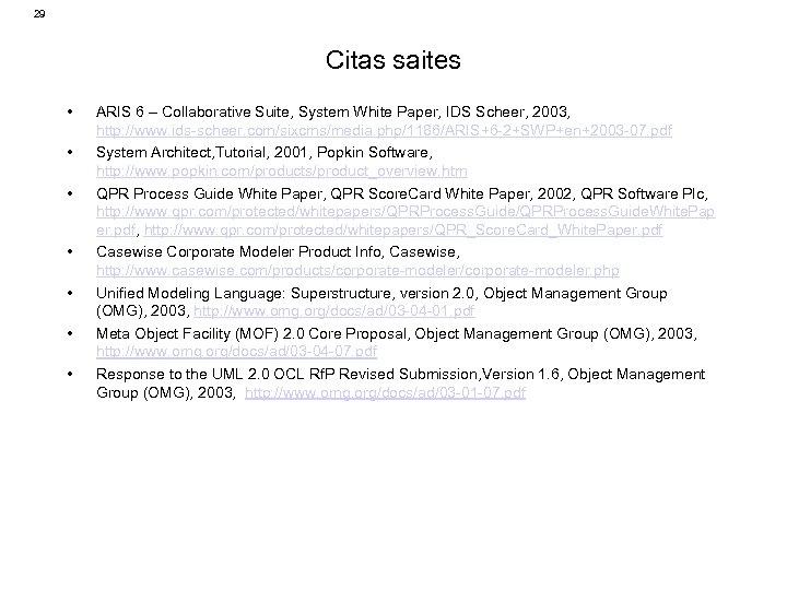 29 Citas saites • • ARIS 6 – Collaborative Suite, System White Paper, IDS