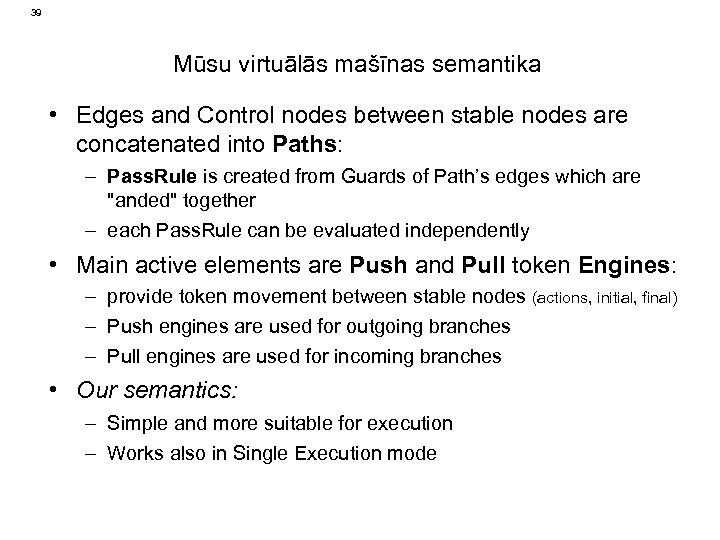 39 Mūsu virtuālās mašīnas semantika • Edges and Control nodes between stable nodes are