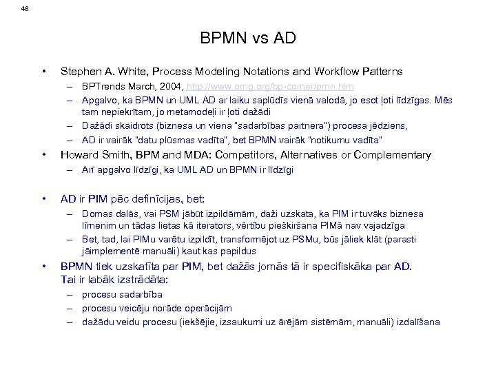 48 BPMN vs AD • Stephen A. White, Process Modeling Notations and Workflow Patterns