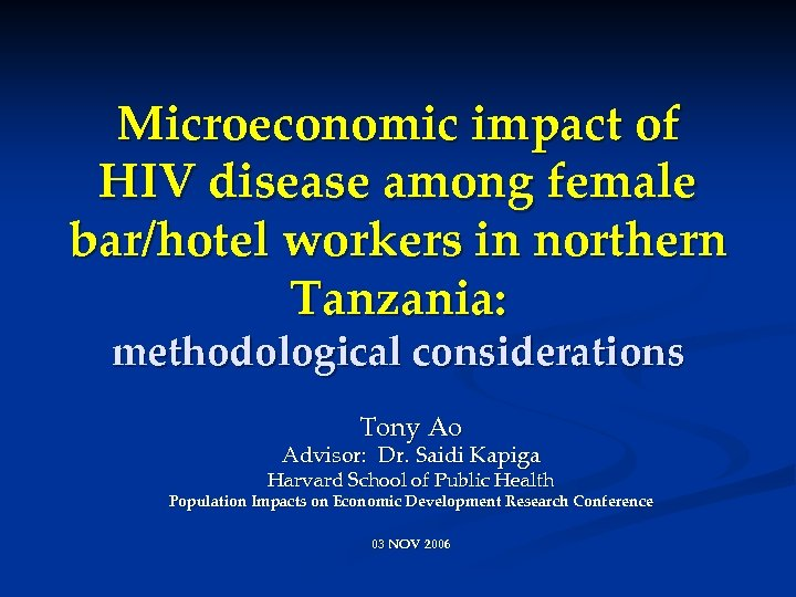 Microeconomic impact of HIV disease among female bar/hotel workers in northern Tanzania: methodological considerations