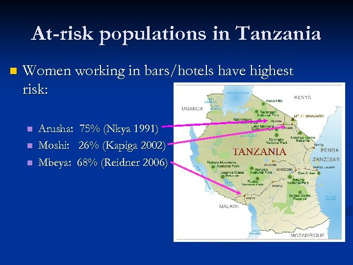 At-risk populations in Tanzania n Women working in bars/hotels have highest risk: n n