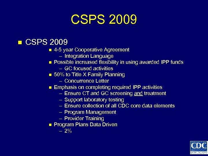 CSPS 2009 n n n 4 -5 year Cooperative Agreement – Integration Language Possible