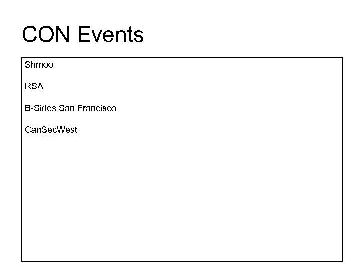CON Events Shmoo RSA B-Sides San Francisco Can. Sec. West