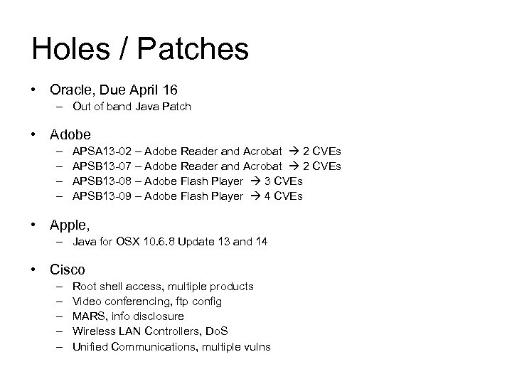 Holes / Patches • Oracle, Due April 16 – Out of band Java Patch