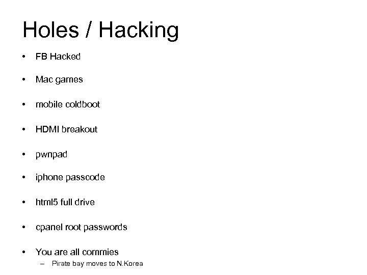 Holes / Hacking • FB Hacked • Mac games • mobile coldboot • HDMI