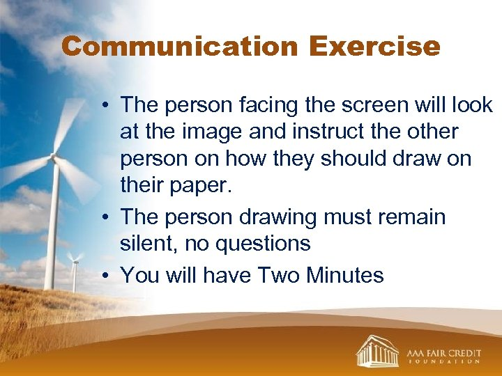 Communication Exercise • The person facing the screen will look at the image and