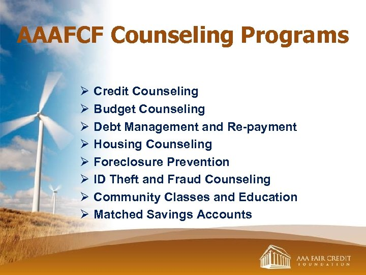 AAAFCF Counseling Programs Ø Ø Ø Ø Credit Counseling Budget Counseling Debt Management and