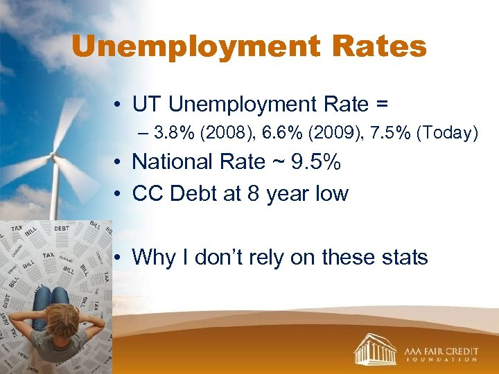 Unemployment Rates • UT Unemployment Rate = – 3. 8% (2008), 6. 6% (2009),