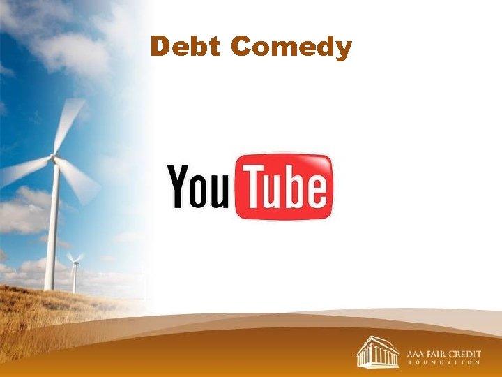 Debt Comedy