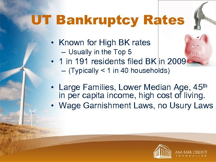 UT Bankruptcy Rates • Known for High BK rates – Usually in the Top