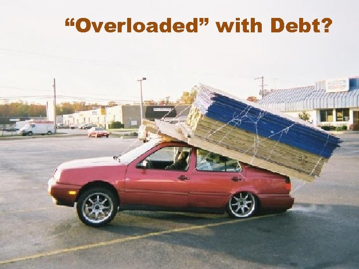 """Overloaded"" with Debt?"