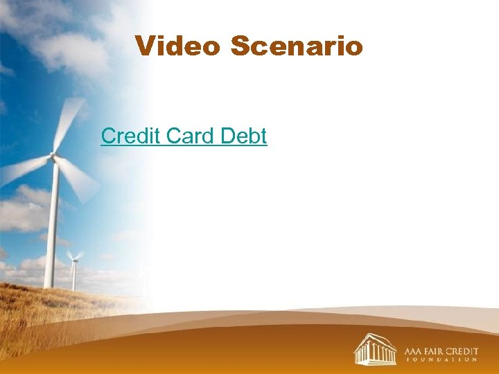 Video Scenario Credit Card Debt