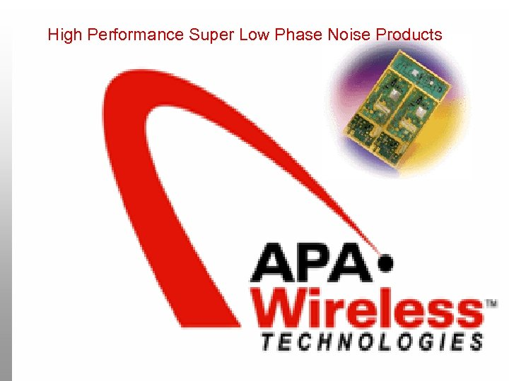 High Performance Super Low Phase Noise Products