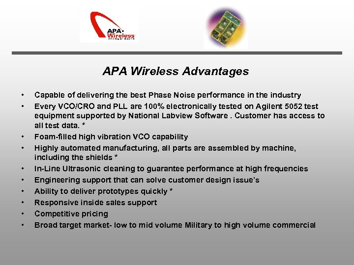 APA Wireless Advantages • • • Capable of delivering the best Phase Noise performance