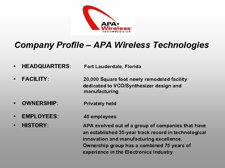 Company Profile – APA Wireless Technologies • HEADQUARTERS: Fort Lauderdale, Florida • FACILITY: 20,